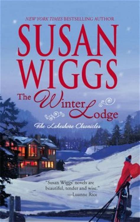 unveiled book one of the chronicles books the winter lodge lakeshore chronicles 2 by susan wiggs