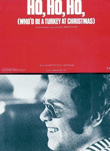 1973 testo e traduzione elton ho ho ho who d be a turkey at