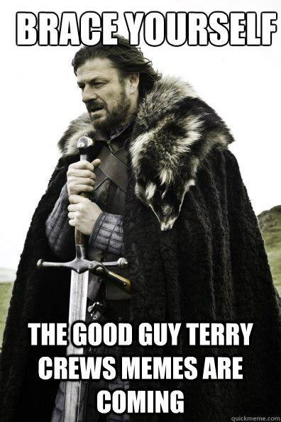 Terry Meme - brace yourself the good guy terry crews memes are coming