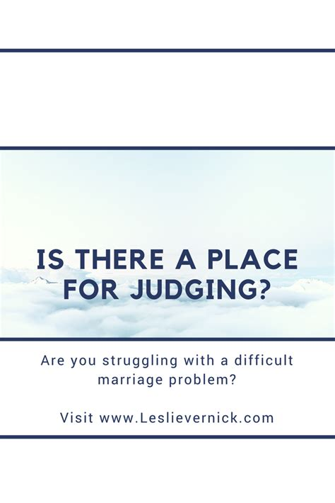 A Place Counseling Is There A Place For Judging Leslie Vernick Centered Counseling