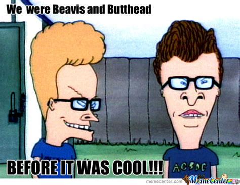 Beavis And Butthead Meme - hipster beavis and butthead by zach109 meme center
