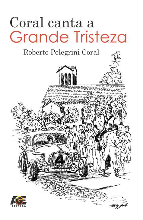Roberto Pelegrini Coral lança livro de memórias na terça