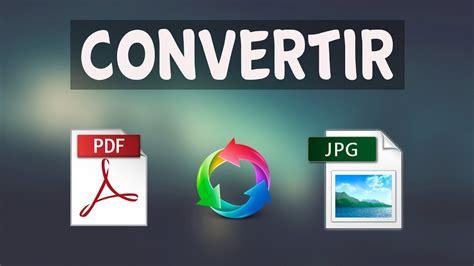 convertir imagenes a pdf sin perder calidad como convertir un archivo pdf a jpg sin programas youtube
