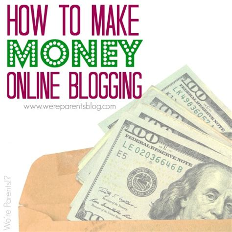 How To Make Money Online Blogspot - how to make money online with a blog were parents
