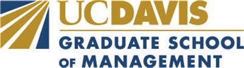 Uc Davis Mba Program by Uc Davis Graduate School Of Management Events Eventbrite