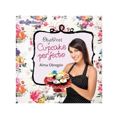 libro objetivo cupcake perfecto 2 libro objetivo cupcake perfecto my karamelli