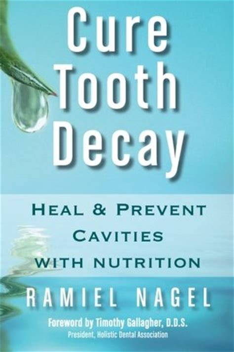 heal me in search of a cure books cure tooth decay heal and prevent cavities with nutrition