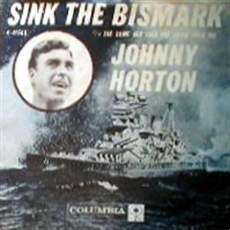 Johnny Horton Sink The Bismarck Lyrics muskegonpundit history for april 30