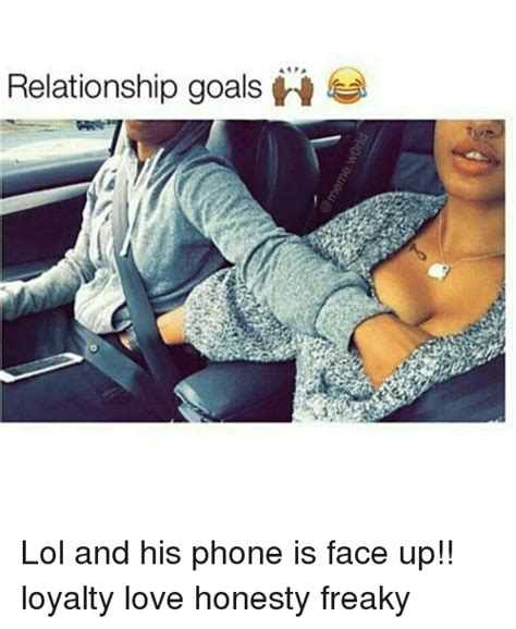 Freaky Sex Meme - relationship goals lol and his phone is face up loyalty