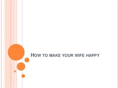 how to make your happy how to make your happy