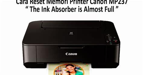 reset canon mp237 ink absorber full pusat modifikasi printer infus cara reset memori printer