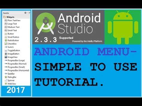 android studio options menu tutorial android studio tutorial android menu exle very