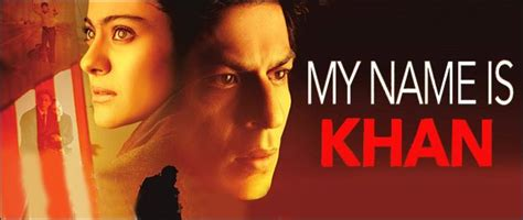 film india terbaru my name is khan all you wanted to know about my name is khan bollywood