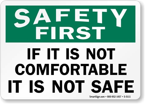 If It Is Not Comfortable It Is Not Safe Sign Safety