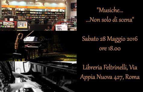 libreria feltrinelli via appia alla feltrinelli di via appia il pianoforte accompagna i