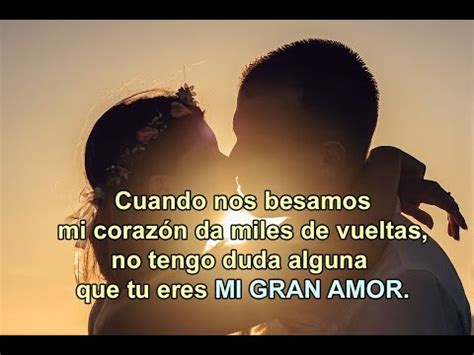 imagenes de tu eres mi amor eterno te amo mi vida eres mi todo video rom 225 ntico youtube