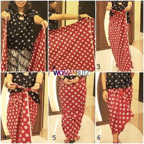 tutorial cara pakai kain batik tutorial memakai kain batik hanya dengan dililit saja tak