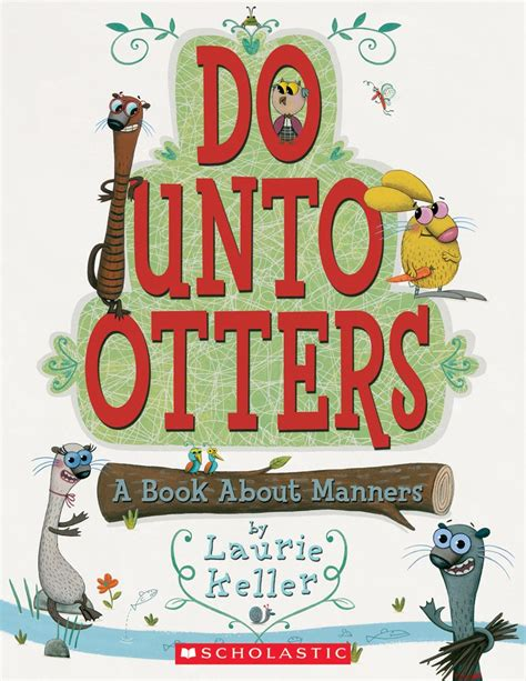 Do Unto Otters By Laurie Keller Scholastic