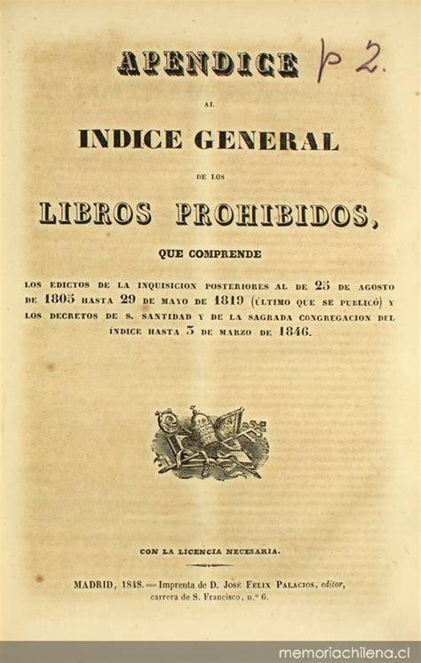 libro que se levanten los ap 233 ndice al 237 ndice general de los libros prohibidos que comprende los edictos de la inquisici 243 n