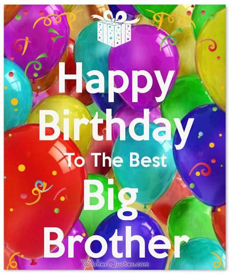 Happy Birthday Wishes To My Big Happy Birthday Brother 100 Brother S Birthday Wishes