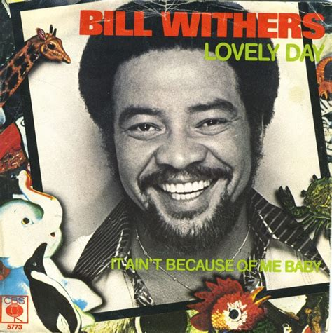 Lovely Days 1 6 bill withers lovely day lyrics genius lyrics