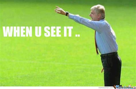 Wenger Meme - oh arsene wenger by ziggs meme center