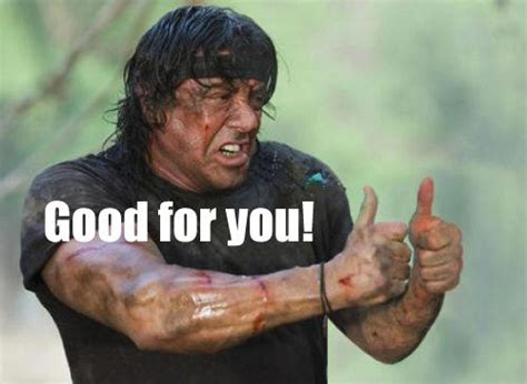 Stallone Meme - good for you stallone know your meme