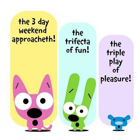 Happy Day 3 5 24 13 3 day weekend big whoop 2013 365