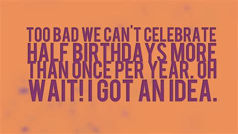 Half Birthday Quotes Half Birthday Messages Wishes Messages Sayings