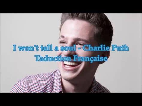 charlie puth i won t tell charlie puth i won t tell a soul traduction en fran 231 ais