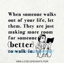 when someone walks out of your let them they are