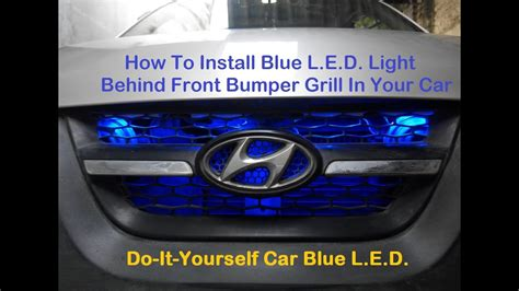 light bar for car grill how to install blue l e d light in car front grill looks