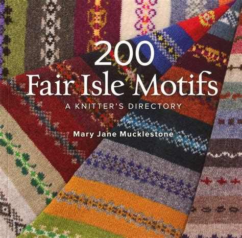 fair isle knitting motifs 200 fair isle motifs knitting book halcyon yarn