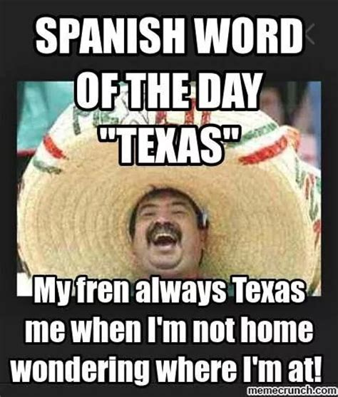Funny Mexican Memes In Spanish - spanish word of the day texas spanish word of the day