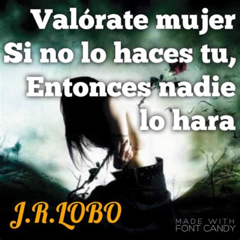 Imagenes Con Frases Valorate Mujer | poemas frases y reflexiones valorate mujer