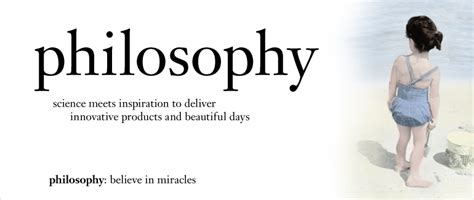 philosophy for as and philosophy skin care quotes quotesgram