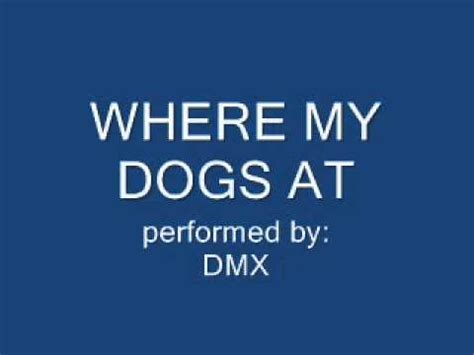 dmx where my dogs at where my dogs at dmx