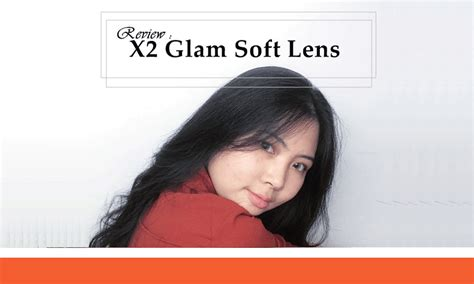 x2 softlens review x2 glam soft lens by steffani wellie