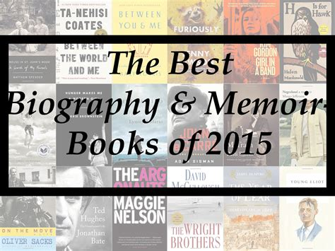 years my retirement memoir books the best biography memoir books of 2015 a year end list