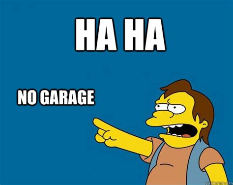 No Butt Meme - ha ha no garage nelson simpsons ass meme quickmeme