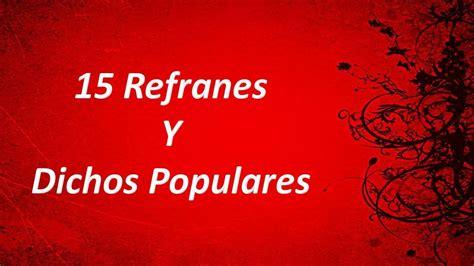 refranes y su significado refranes populares y su significado frases celebres y