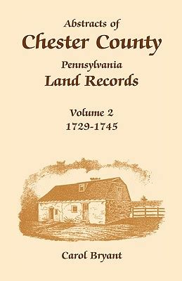 Chester County Records Abstracts Of Chester County Pennsylvania Land Records Volume 2 1729 1745 Dr