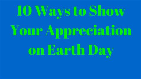 10 Ways To Show Your by Welcome To Earth Day Let S Celebrate Carissa Jaded