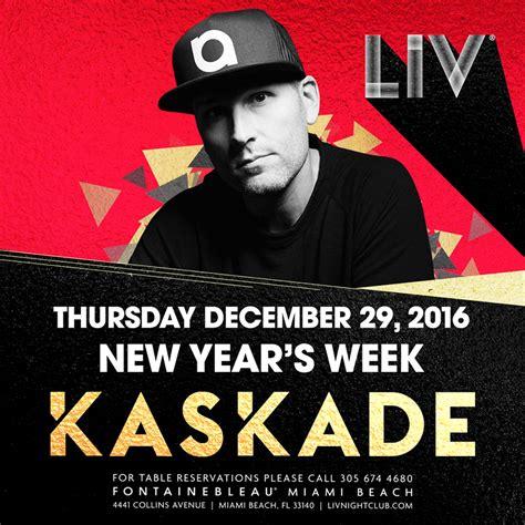 new year one week kaskade new year s week liv tickets 12 29 16