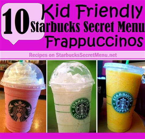 10 Kid Friendly Starbucks Secret Menu Frappuccinos   Starbucks Secret Menu