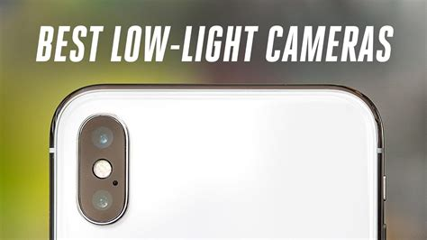 best phone low light the best phone for low light photos