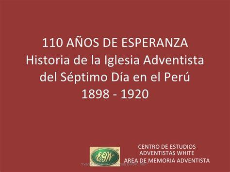 historia denominacional iglesia adventista prueba historia de la iglesia adventista en el per 250 1898 1920