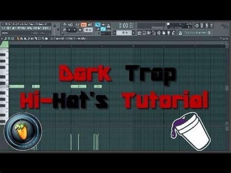 how to make trap hi hat in fl studio doovi dark trap hi hats tutorial fl studio 12 hd youtube