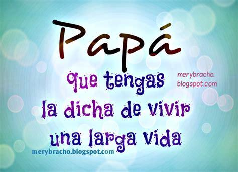 imagenes bonitas de cumpleaños para mi papa bellas palabras para mi pap 225 entre poemas vivencias y