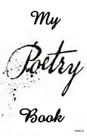 My Poetry Book - Sarah - Wattpad